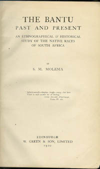 THE BANTU PAST AND PRESENT. An Ethnographical & Historical Study of the Native Races of South Africa. S. m. Molema.