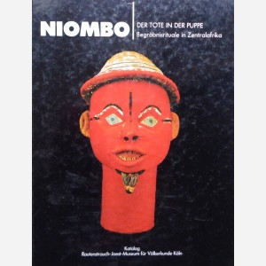 NIOMBO-DER TOTE IN DER PUPPE. Begrabnistrituale in Zentralafrika. A. Reikat