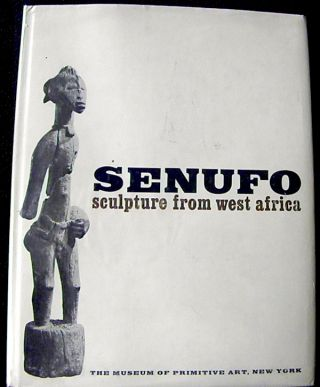 SENUFO SCULPTURE FROM WEST AFRICA. R. Goldwater.