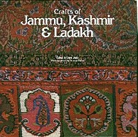 CRAFTS OF JAMMU, KASHMIR & LADAKH. J. Jaitly, K. Sahai