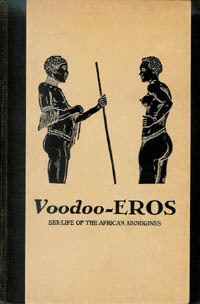 VOODOO-EROS. Ethnological Studies in the Sex-Life of the African Aborigines. F. Bryk
