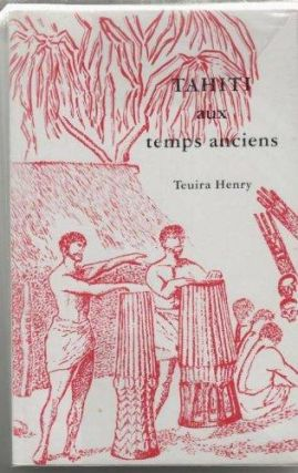 TAHITI AUX TEMPS ANCIENS. T. Henry