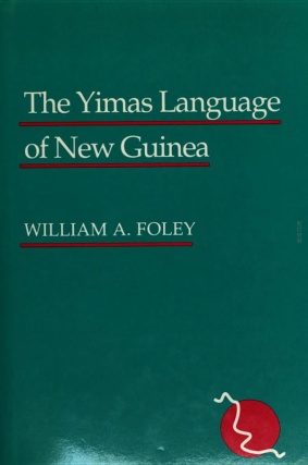 THE YIMAS LANGUAGE OF NEW GUINEA. W. a. Foley