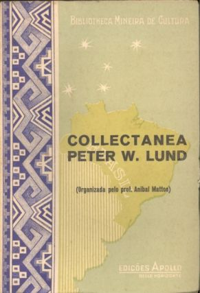 COLLECTANEA PETER. W. Lund, A. Mattos