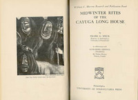 MIDWINTER RITES OF THE CAYUGA LONG HOUSE. F. g. Speck, A. General