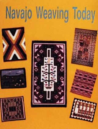 NAVAHO WEAVING TODAY. B. Dutton.
