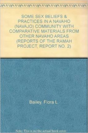 SOME SEX BELIEFS AND PRACTICES IN A NAVAHO COMMUNITY. With Comparative Material from other Navaho...