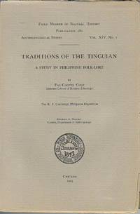 TRADITIONS OF THE TINGUIAN. A Study in Philippine Folklore. F-C Cole