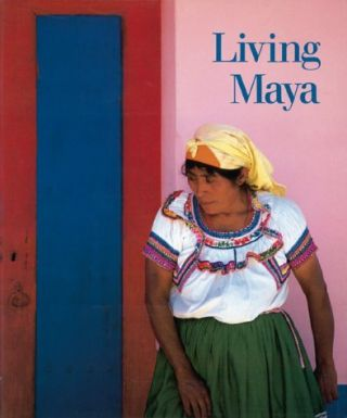 LIVING MAYA. W. Morris, J. Foxx, Jr., photographs
