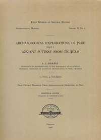 ARCHAEOLOGICAL EXPLORATIONS IN PERU. Part I. Ancient Pottery from Trujillo. A. l. Kroeber