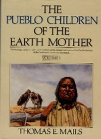 THE PUEBLO CHILDREN OF THE EARTH MOTHER. T. e. Mails.