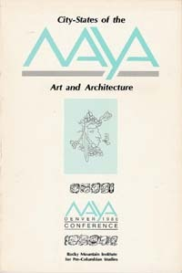 CITY-STATES OF THE MAYA: ART AND ARCHITECTURE. E. Benson, M. Coe, preface