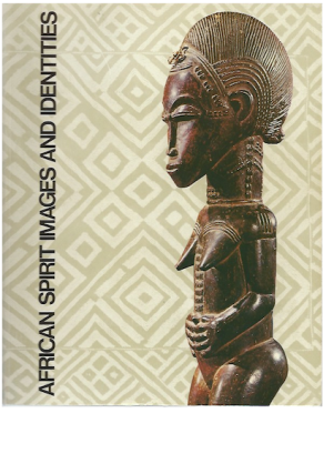 AFRICAN SPIRIT IMAGES AND IDENTITIES. L. Siroto