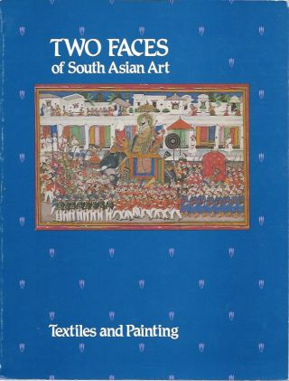 TWO FACES OF SOUTH ASIAN ART: Textiles and Painting. B. Femenia, S. j. Raducha
