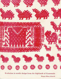 EVOLUTION IN TEXTILE DESIGN FROM THE HIGHLANDS OF GUATEMALA. M. Schevill
