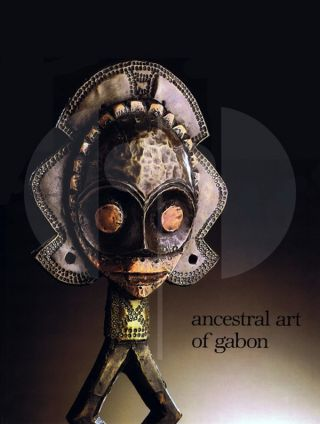 ANCESTRAL ART OF GABON, From the Collections of the Barbier-Muller Museum. L. Perrois