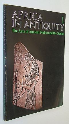 AFRICA IN ANTIQUITY: The Arts of Ancient Nubia and the Sudan. (Vol. II only of 2 volumes). Vol....
