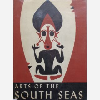 ARTS OF THE SOUTH SEAS. R. Linton, R. D'harnoncourt, P. s. Wingert