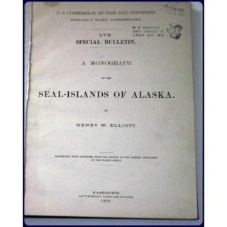 A MONOGRAPH OF THE SEAL-ISLANDS OF ALASKA. H. w. Elliott