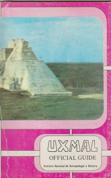 Official Guide. UXMAL, Guidebooks for Mexican Archaeological Sites and Museums