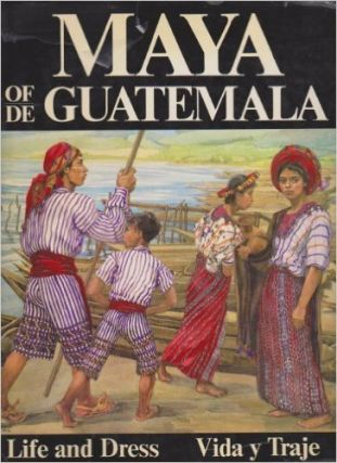 THE MAYA OF GUATEMALA; Their Life and Dress. C. Pettersen