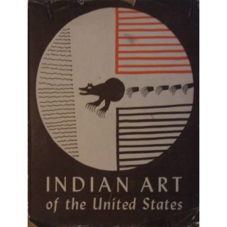 INDIAN ART OF THE UNITED STATES. F. Douglas, Eleanor Roosevelt, R. d'Harnoncourt, foreword