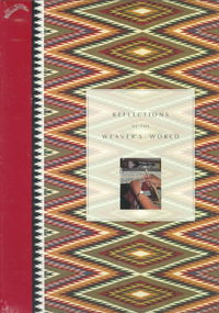REFLECTIONS OF THE WEAVER'S WORLD. The Gloria F. Ross Collection of Contemporary Navajo Weaving. A. Hedlund.