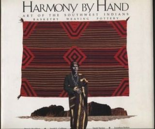 HARMONY BY HAND. Art of the Southwest Indians: Basketry, Weaving, Pottery. P. Houlihan, J. Batkin, S. Nestor, J. Collings, intro.
