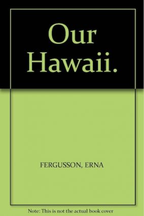 OUR HAWAII. E. Fergusson