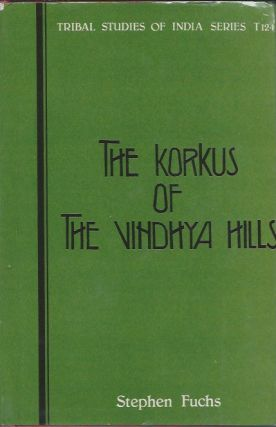 THE KORKUS OF THE VINDHYA HILLS. S. Fuchs