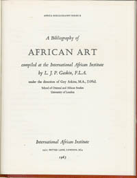 A BIBLIOGRAPHY OF AFRICAN ART, Compiled at the International African Institute. L. j. p. Gaskin